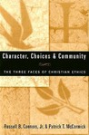 Character, Choices & Community: The Three Faces of Christian Ethics