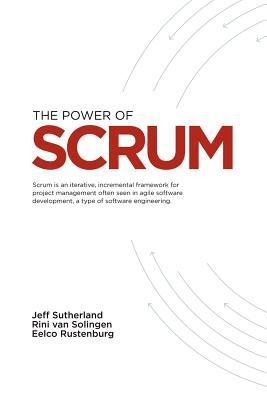 The Power of Scrum by Jeffrey V. Sutherland