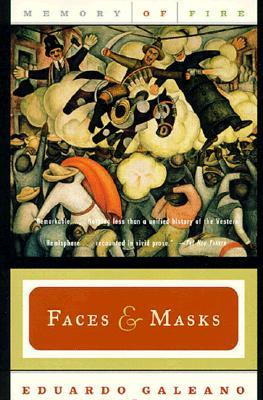 Faces and Masks by Eduardo Galeano
