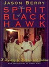 The Spirit of Black Hawk: A Mystery of Africans and Indians