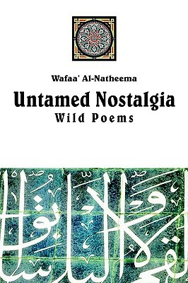 Untamed Nostolgia: Wild Poems