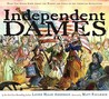 Independent Dames: What You Never Knew About the Women and Girls of the American Revolution