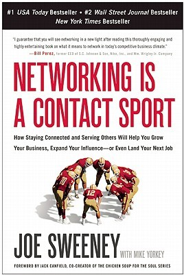 Networking Is a Contact Sport by Joe  Sweeney