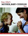 Rose Elliot's Mother, Baby and Toddler Book: A Unique Guide to Raising a Baby on a Healthy Vegetarian Diet