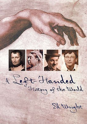 Left Handed History of the World by Ed Wright