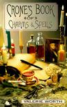 Crone's Book of Charms & Spells by Valerie Worth