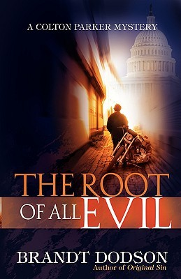 The Root of All Evil (A Colton Parker Mystery )