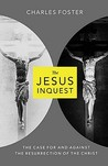 The Jesus Inquest: The Case for and Against the Resurrection of the Christ