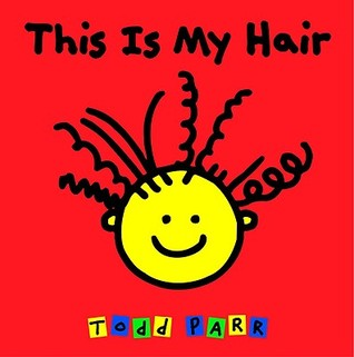 This Is My Hair by Todd Parr
