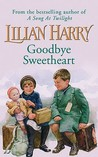 Goodbye Sweetheart. Lilian Harry