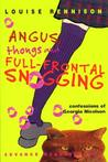 Angus, Thongs and Full-Frontal Snogging by Louise Rennison