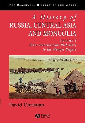 A History of Russia, Central Asia and Mongolia by David Christian