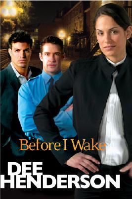 Before I Wake by Dee Henderson