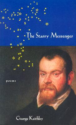 The Starry Messenger by George Keithley