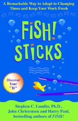 Fish! Sticks by Stephen C. Lundin