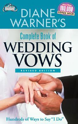 Diane Warner's Complete Book of Wedding Vows by Diane Warner