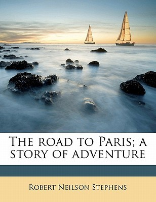The Road to Paris; A Story of Adventure
