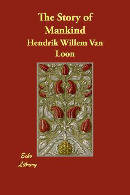 The Story of Mankind by Hendrik Willem van Loon
