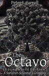 The Octavo: A Sorcerer-Scientist's Grimoire
