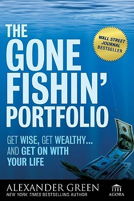 The Gone Fishin' Portfolio by Alexander Green
