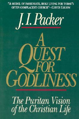 Quest for Godliness by J.I. Packer