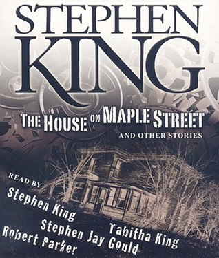 The House on Maple Street, and Other Stories by Stephen King