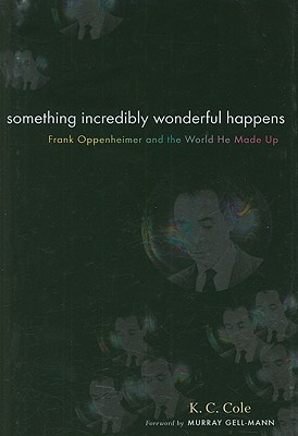 Something Incredibly Wonderful Happens by K.C. Cole