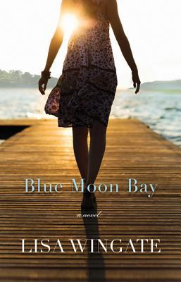 Blue Moon Bay by Lisa Wingate