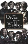 How Oscar Became Wilde