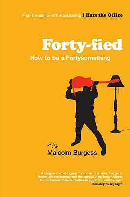 Forty Fied by Malcolm Burgess