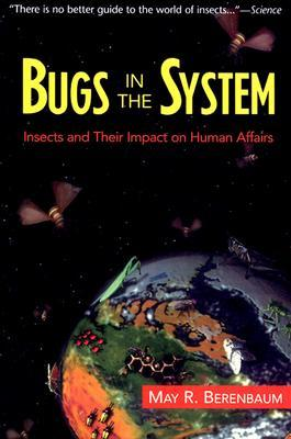 Bugs In The System: Insects And Their Impact On Human Affairs
