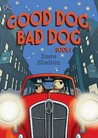 Good Dog, Bad Dog Book 1