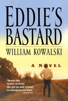 Eddie's Bastard by William Kowalski