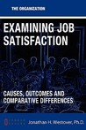 Examining Job Satisfaction: Causes, Outcomes, and Comparative Differences