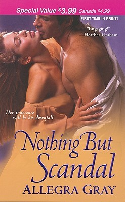 Nothing But Scandal by Allegra Gray