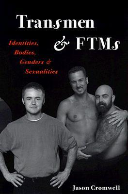 Transmen and FTMs by Jason Cromwell