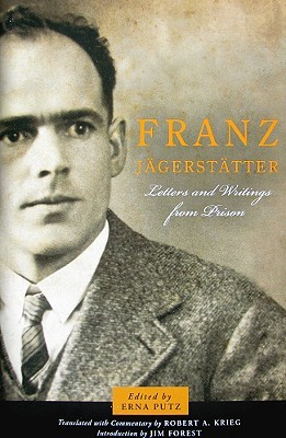 Franz Jägerstätter: Letters and Writings from Prison