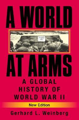 A World at Arms by Gerhard L. Weinberg