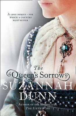 The Queen's Sorrow by Suzannah Dunn