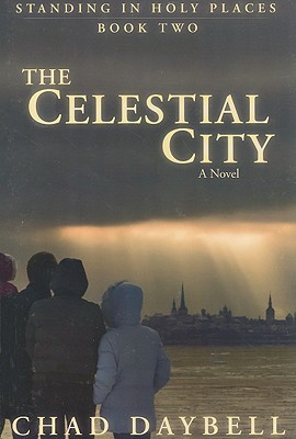 The Celestial City by Chad Daybell