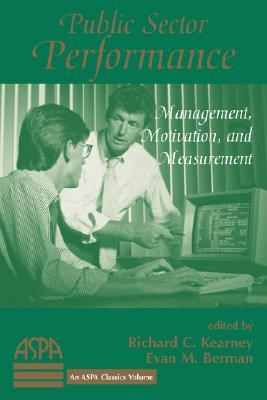 Public Sector Performance: Management, Motivation, And Measurement