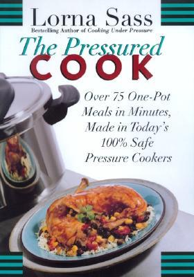 The Pressured Cook by Lorna J. Sass