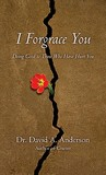I Forgrace You: Doing Good to Those Who Have Hurt You (Bridge Leader Books)