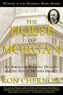 The House of Morgan by Ron Chernow