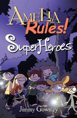 Superheroes (Amelia Rules! Series), Vol. 3 by Jimmy Gownley