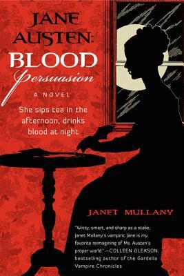 Blood Persuasion by Janet Mullany
