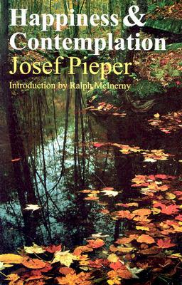 Happiness and Contemplation by Josef Pieper