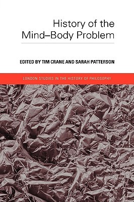 History of the Mind-Body Problem by Tim Crane