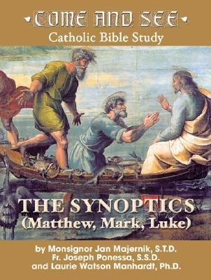 Come and See: The Synoptics (Come and See Catholic Bible Study)