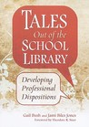 Tales Out of the School Library: Developing Professional Dispositions